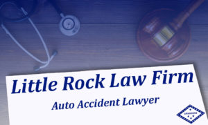 Auto Accident Lawyer Little Rock Ar