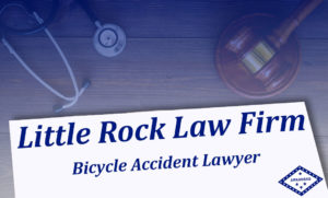 Bicycle Injury Lawyer Little Rock AR