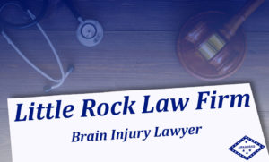 Brain Injury Lawyers Arkansas